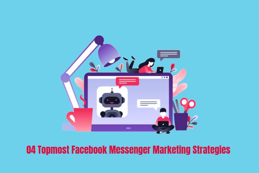 04-topmost-facebook-messenger-marketing-strategies-you-should-try