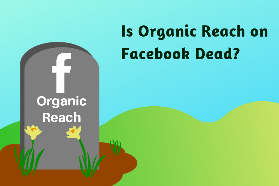 Is-Organic-Reach-on-Facebook-Dead